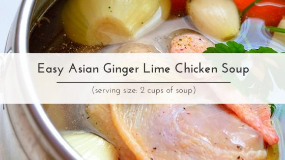 Taut Body Recipe: Easy Asian Ginger Lime Chicken Soup
