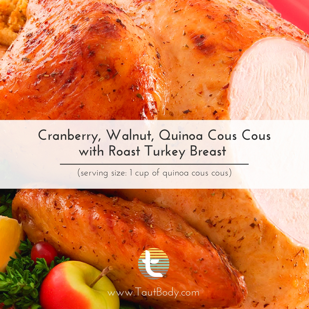 Taut Body Recipe: Cranberry, Walnut, Quinoa Cous Cous with Roast Turkey Breast
